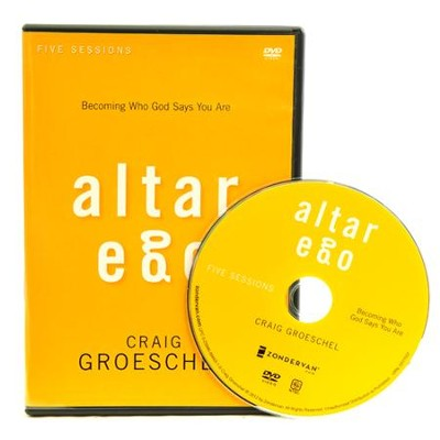 Altar Ego: A DVD Study: Becoming Who God Says You Are  -     By: Craig Groeschel