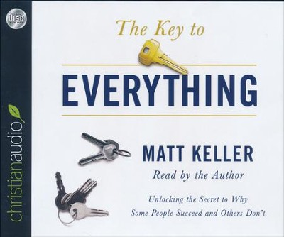 The Key to Everything: Unlocking the Secret to Why Some People Succeed and Others Don't - unabridged audio book on CD  -     Narrated By: Matt Keller     By: Matt Keller