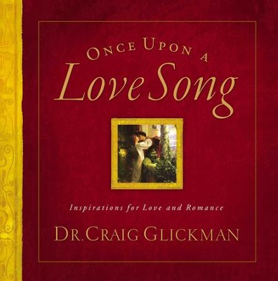 Once Upon a Love Song: Inspirations for love and romance - eBook  -     By: Craig Glickman