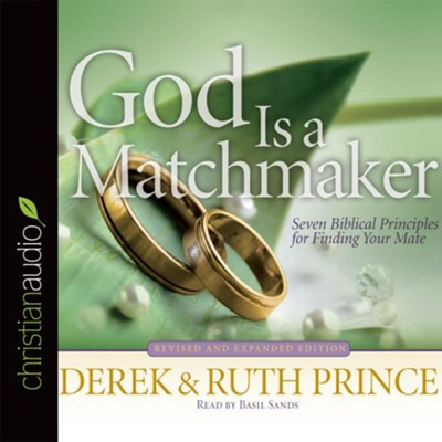 God Is a Matchmaker: Seven Biblical Principles for Finding Your Mate - unabridged audio book on CD  -     Narrated By: Basil Sands     By: Derek Prince, Ruth Prince