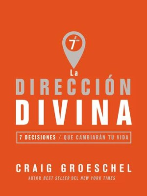 La direccion divina: 7 decisiones que cambiaran tu vida - eBook  -     By: Craig Groeschel