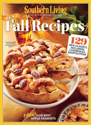 SOUTHERN LIVING: Best Fall Recipes: 129 New Classics, Including Casseroles, Soups & Stews - eBook  -