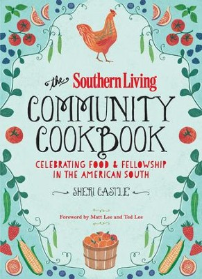 The Southern Living Community Cookbook: Celebrating Food And Fellowship In The American South - eBook  -     By: Sheri Castle