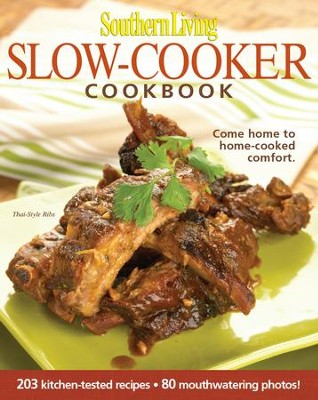 Southern Living: Slow-cooker Cookbook: 203 Kitchen-tested Recipes - 80 Mouthwatering Photos! - eBook  -
