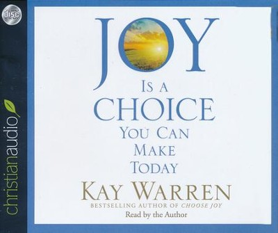 Joy Is a Choice You Can Make Today - unabridged audio book on CD  -     Narrated By: Kay Warren     By: Kay Warren
