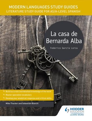 Modern Languages Study Guides: La casa de Bernarda Alba: Literature Study Guide for AS/A-level Spanish / Digital original - eBook  -     By: Sebastian Bianchi, Mike Thacker