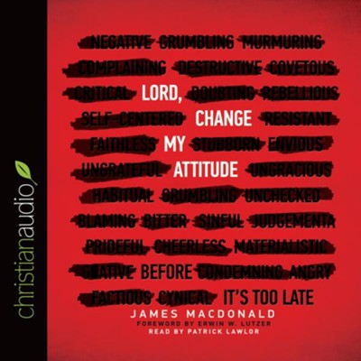 Lord, Change My Attitude: Before It's Too Late - unabridged audio book on CD  -     By: James MacDonald