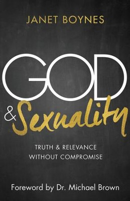 God & Sexuality: Truth and Relevance Without Compromise - eBook  -     By: Janet Boynes