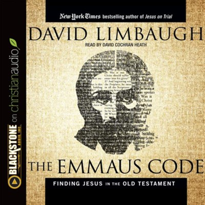 The Emmaus Code: How Jesus Reveals Himself Through the Scriptures - unabridged audio book on CD  -     By: David Limbaugh