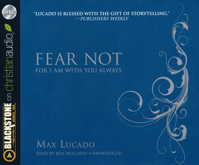 Fear Not: I am with You Always - unabridged audio book on CD  -     By: Max Lucado