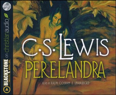 Perelandra: Space Trilogy - unabridged audio book on CD  -     By: C.S. Lewis