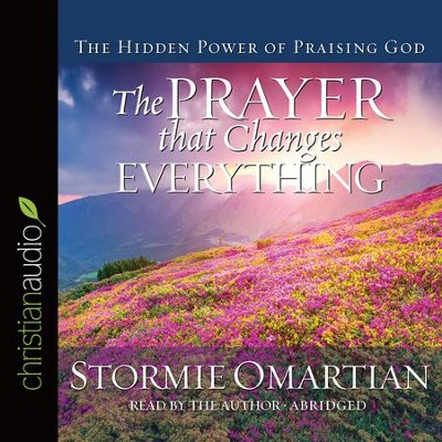 The Prayer that Changes Everything, Abridged Audio CD   -     Narrated By: Stormie Omartian     By: Stormie Omartian