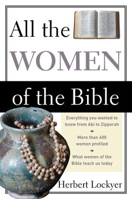 All the Women of the Bible - eBook  -     By: Herbert Lockyer