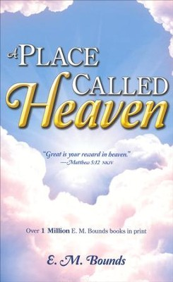 A Place Called Heaven   -     By: E.M. Bounds