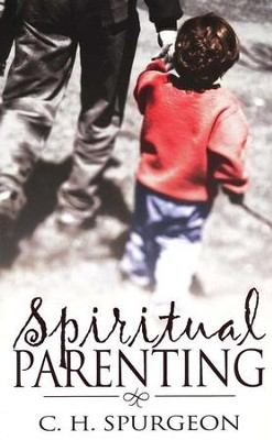 Spiritual Parenting   -     By: Charles H. Spurgeon
