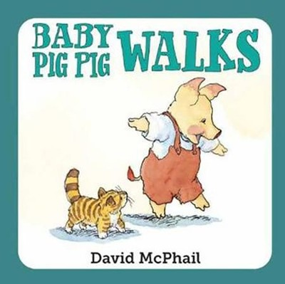 Baby Pig Pig Walks  -     By: David McPhail     Illustrated By: David McPhail