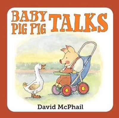 Baby Pig Pig Talks  -     By: David McPhail     Illustrated By: David McPhail