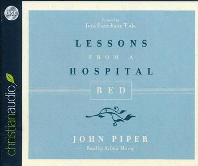 Lessons from a Hospital Bed - unabridged audio book on CD  -     By: John Piper