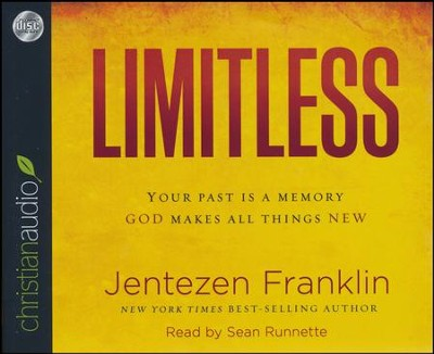 Limitless: Your Past is a Memory, God Makes All Things New - unabridged audio book on CD  -     By: Jentezen Franklin