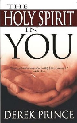 The Holy Spirit in You   -     By: Derek Prince