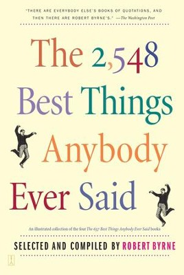 The 2,548 Best Things Anybody Ever Said - eBook  -     By: Robert Byrne