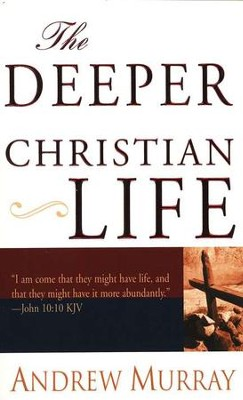 The Deeper Christian Life   -     By: Andrew Murray