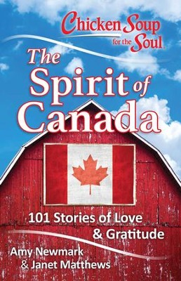 Chicken Soup for the Soul: The Spirit of Canada: 101 Stories about What Makes Canada Great - eBook  -     By: Amy Newmark
