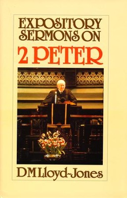 Expository Sermons on 2 Peter [Hardcover]   -     By: D. Martyn Lloyd-Jones
