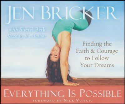 Everything Is Possible: Finding the Faith and Courage to Follow Your Dreams - unabridged audio book on CD  -     Narrated By: Jen Bricker     By: Jen Bricker, Sheryl Berk