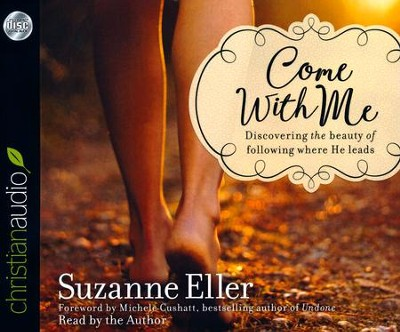 Come With Me: Discovering the Beauty of Following Where He Leads - unabridged audio book on CD  -     By: Suzanne Eller