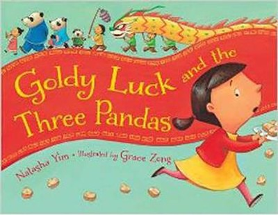 Goldy Luck and the Three Pandas  -     By: Natasha Yim     Illustrated By: Grace Zong