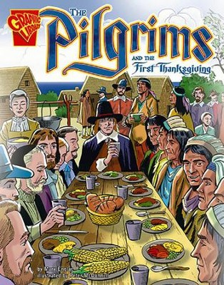 Pilgrims and the First Thanksgiving, The  -