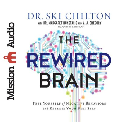 The ReWired Brain: Free Yourself of Negative Behaviors and Release Your Best Self - unabridged audio book on CD  -     Narrated By: P.J. Ochlan     By: Ski Chilton, Margaret Rukstalis, A.J. Gregory
