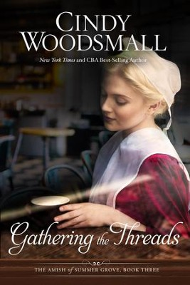 Gathering the Threads: A Novel - eBook  -     By: Cindy Woodsmall