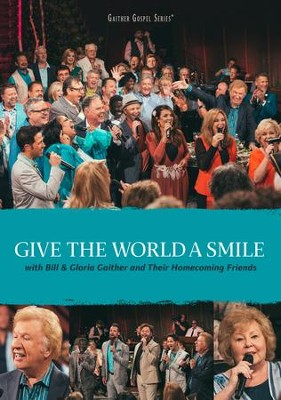 Give the World a Smile, DVD   -     By: Bill Gaither, Gloria Gaither