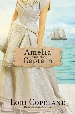 Amelia and the Captain - eBook  -     By: Lori Copeland