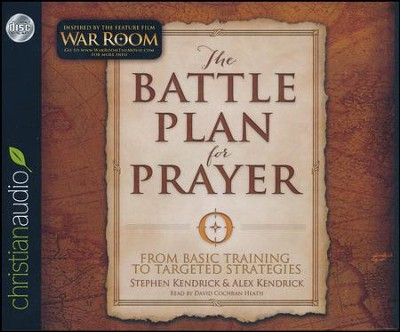 The Battle Plan for Prayer: From Basic Training to Targeted Strategies - unabridged audio book on CD  -     Narrated By: David Cochran Heath     By: Stephen Kendrick, Alex Kendrick