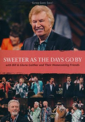 Sweeter As the Days Go By, DVD   -     By: Bill Gaither, Gloria Gaither
