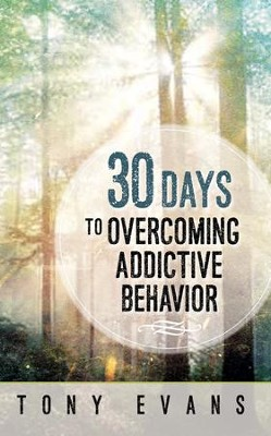 30 Days to Overcoming Addictive Behavior - eBook  -     By: Tony Evans