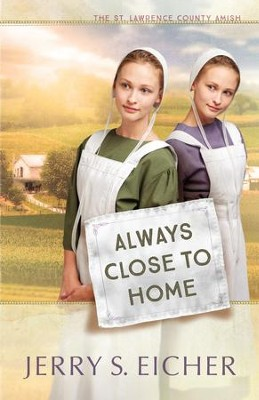 Always Close to Home - eBook  -     By: Jerry S. Eicher
