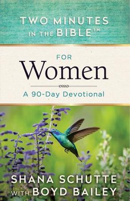 Two Minutes in the Bible for Women: A 90-Day Devotional - eBook  -     By: Shana Schutte, Boyd Bailey