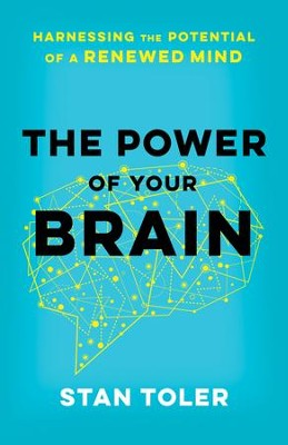 The Power of Your Brain: Harnessing the Potential of a Renewed Mind - eBook  -     By: Stan Toler