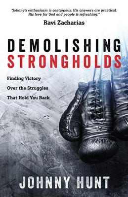 Demolishing Strongholds: Finding Victory Over the Struggles That Hold You Back - eBook  -     By: Johnny Hunt