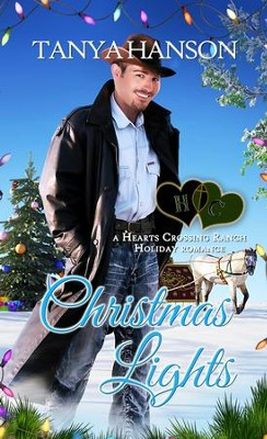 Christmas Lights: A Hearts Crossing Ranch Holiday Romance - eBook  -     By: Tanya Hanson