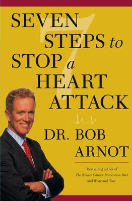 Seven Steps to Stop a Heart Attack - eBook  -     By: Dr. Bob Arnot