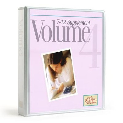Weaver Curriculum Supplement Volume 4, Grades 7-12   -     By: Homeschool