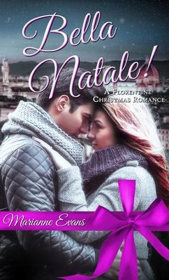 Bella Natale!: A Florentine Christmas Romance - eBook  -     By: Marianne Evans