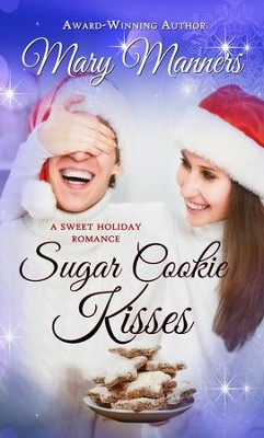 Sugar Cookie Kisses - eBook  -     By: Mary Manners