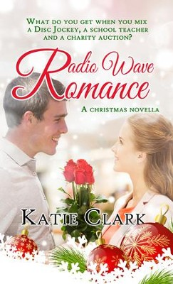 Radio Wave Romance - eBook  -     By: Katie Clark