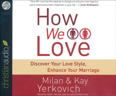 How We Love: A Revolutionary Approach to Deeper Connections in Marriaige - unabridged audio book on CD  -     By: Milan Yerkovich, Kay Yerkovich